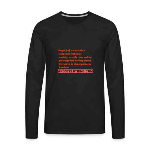 Angst defined | Angst Clothing - Men's Premium Long Sleeve T-Shirt
