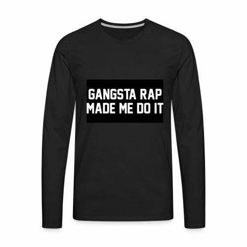 Gansta Rap - Men's Premium Long Sleeve T-Shirt