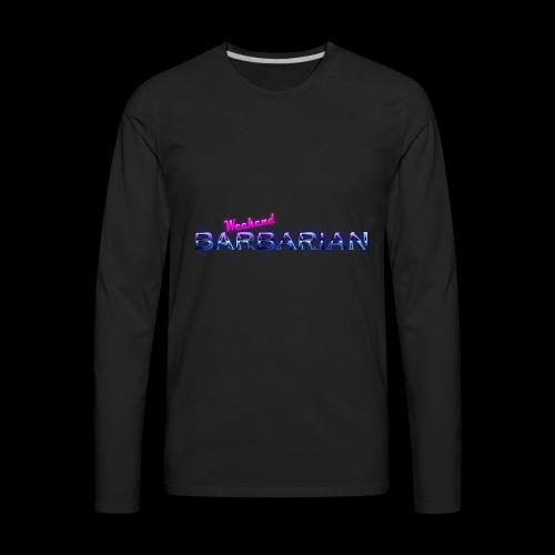 Weekend Barbarian - Men's Premium Long Sleeve T-Shirt
