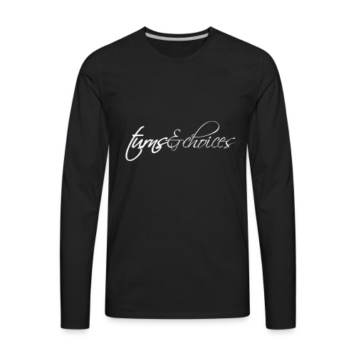 Turns & Choices - Men's Premium Long Sleeve T-Shirt