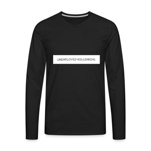 Unemployed Millennial - Men's Premium Long Sleeve T-Shirt