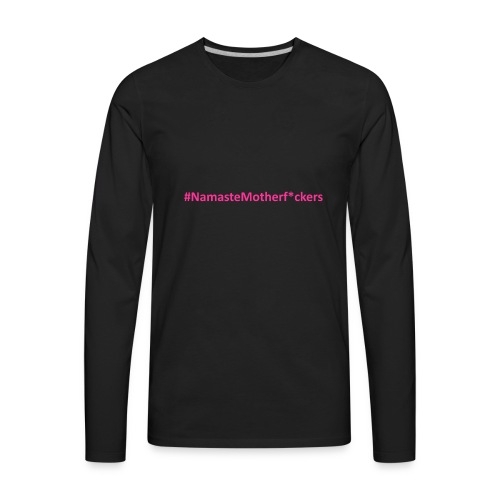 #NamasteMotherF*ckers - Men's Premium Long Sleeve T-Shirt
