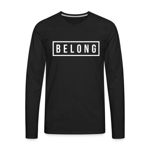 Belong White - Men's Premium Long Sleeve T-Shirt