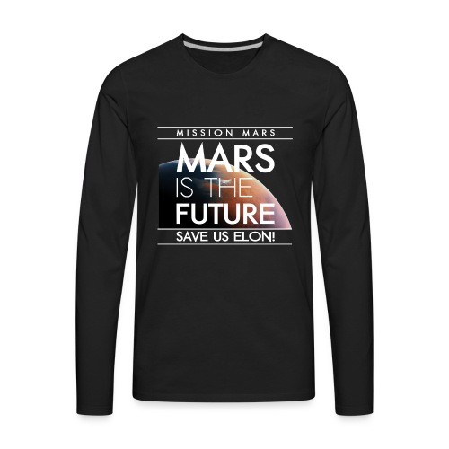 Mars is the future save us elon | nightsky.addicts - Men's Premium Long Sleeve T-Shirt