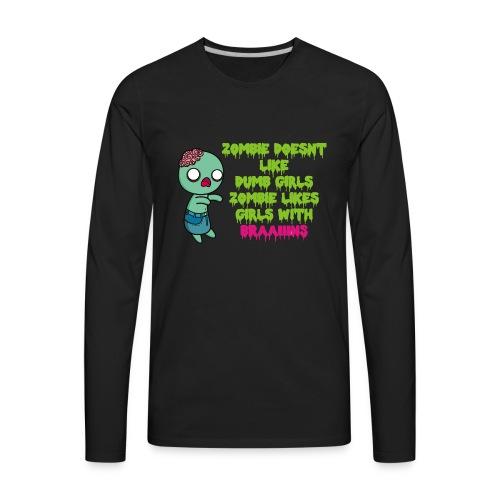 Zombie Doesnt Like Dumb Girls - Men's Premium Long Sleeve T-Shirt