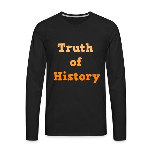 Truth of History - Men's Premium Long Sleeve T-Shirt