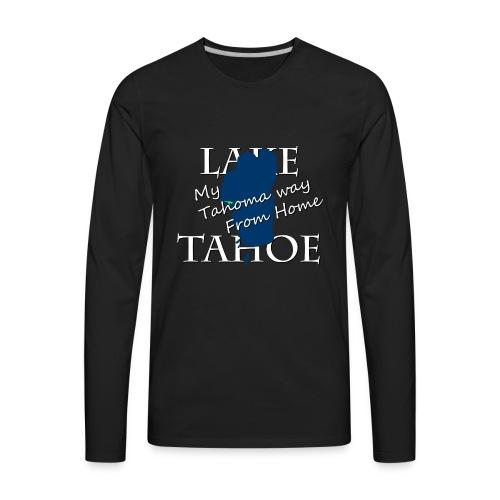 My Tahoma way From Home - Men's Premium Long Sleeve T-Shirt