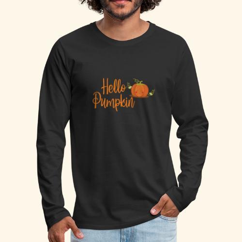 Hello My Pumpin - Men's Premium Long Sleeve T-Shirt