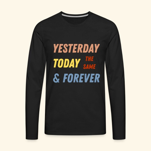 Yesterday today forever - Men's Premium Long Sleeve T-Shirt