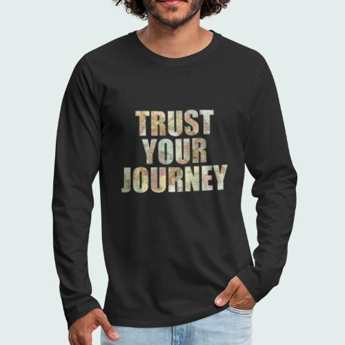 Trust Your Journey - Men's Premium Long Sleeve T-Shirt