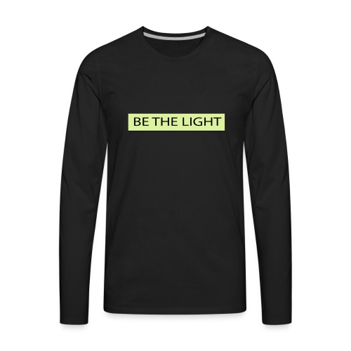 Be the light - Men's Premium Long Sleeve T-Shirt