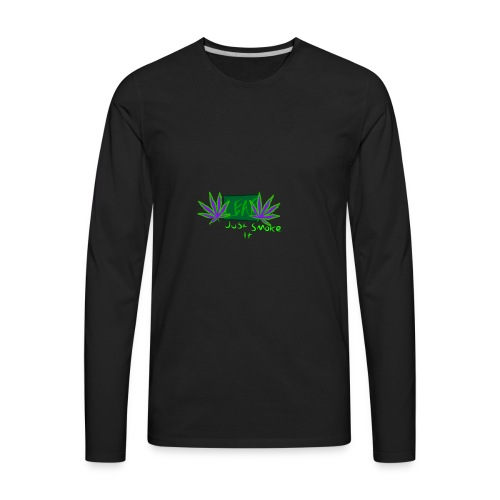 Leaf - Just Smoke It - Men's Premium Long Sleeve T-Shirt