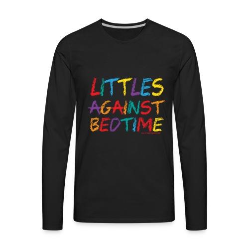 Littles_Against_Bedtime - Men's Premium Long Sleeve T-Shirt