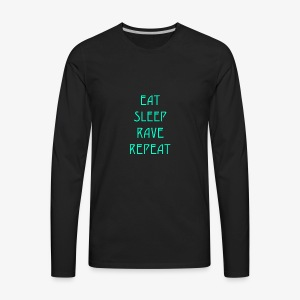 Eat Sleep Rave Repeat - Men's Premium Long Sleeve T-Shirt