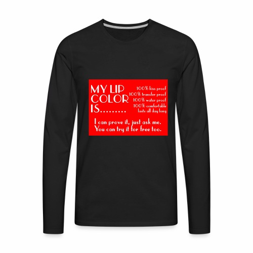 my lip color is..... - Men's Premium Long Sleeve T-Shirt