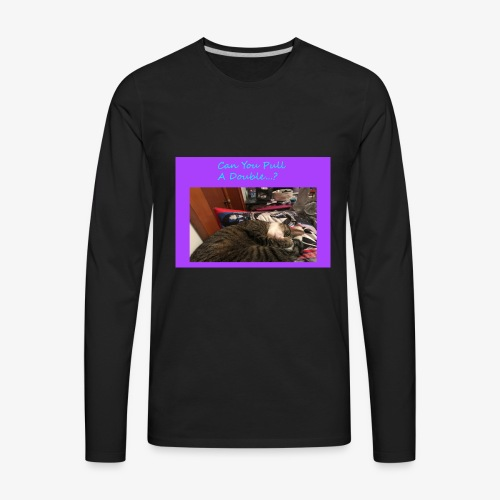 Pull A Double? - Men's Premium Long Sleeve T-Shirt