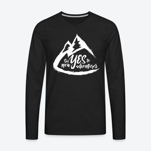 Say Yes to Adventure - Light - Men's Premium Long Sleeve T-Shirt