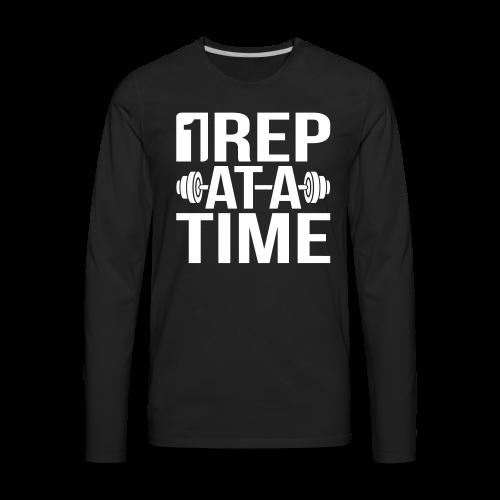 1Rep at a Time - Men's Premium Long Sleeve T-Shirt