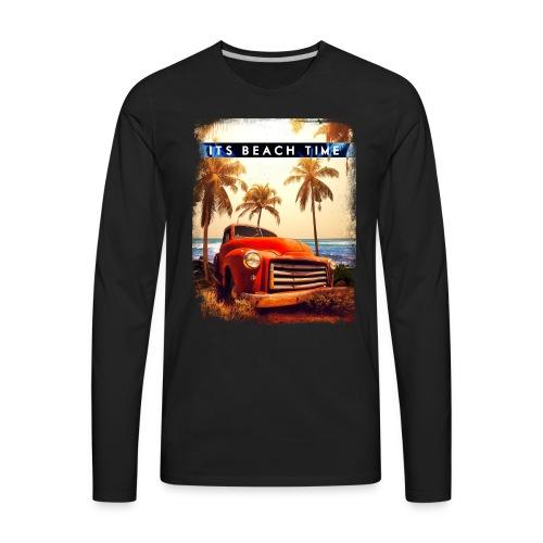 Its Beach Time - Men's Premium Long Sleeve T-Shirt
