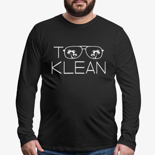 TOO KLEAN WHITE LOGO - Men's Premium Long Sleeve T-Shirt