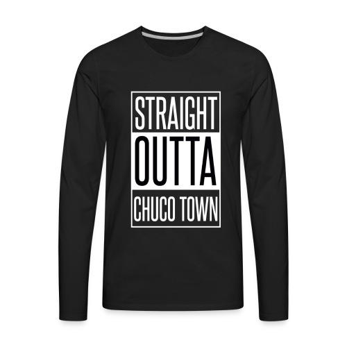 Straight Outta Chuco Town T-Shirts - Men's Premium Long Sleeve T-Shirt