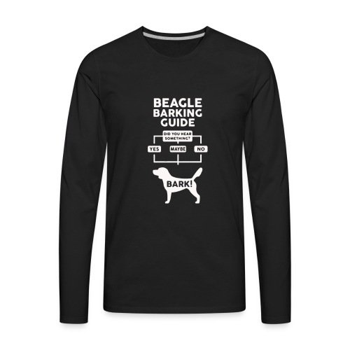 Beagle Dog T Shirt funny - Men's Premium Long Sleeve T-Shirt