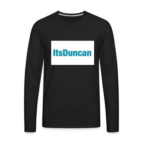 Its Duncan - Men's Premium Long Sleeve T-Shirt