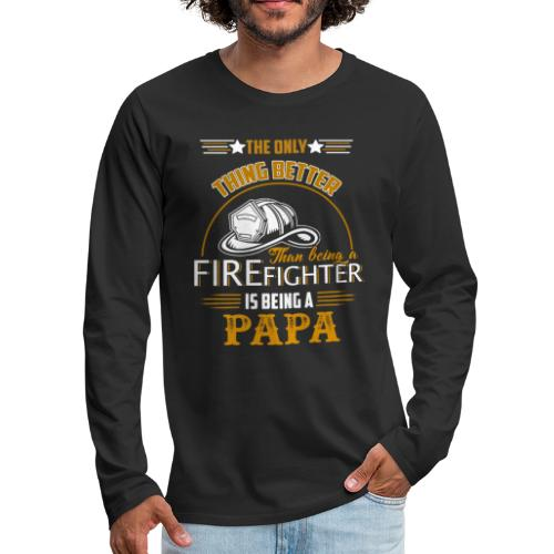 Firefighter gifts t shirt - Firefighter papa tee - Men's Premium Long Sleeve T-Shirt