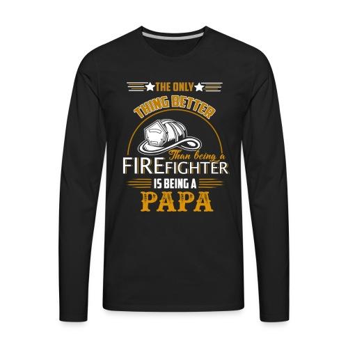 Firefighter gifts t shirt - Firefighter papa tee - Men's Premium Long Sleeve T-Shirt