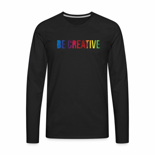 be creative - Men's Premium Long Sleeve T-Shirt