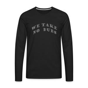 We Take No Dubs Logo - Men's Premium Long Sleeve T-Shirt