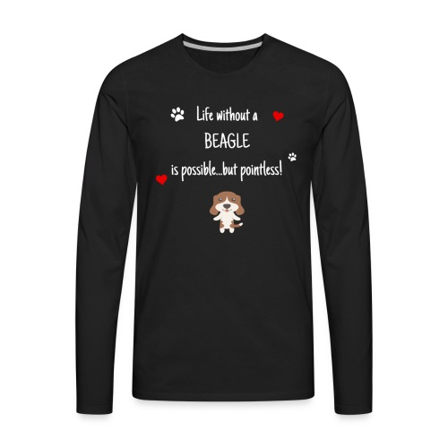 Life Without A Beagle Funny Cute Dog Gift Idea - Men's Premium Long Sleeve T-Shirt