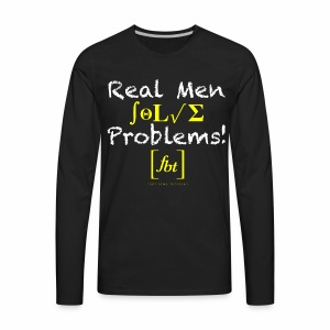 Real Men Solve Problems! [fbt] - Men's Premium Long Sleeve T-Shirt