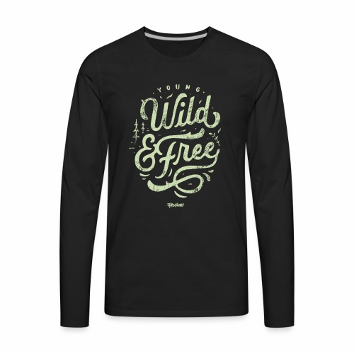 Wild Series - Young, Wild & Free - Men's Premium Long Sleeve T-Shirt