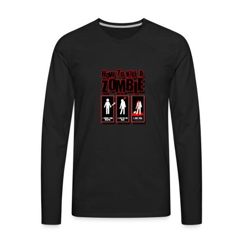 ho to kill a zombie - Men's Premium Long Sleeve T-Shirt