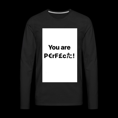 You Are Perfect! - Men's Premium Long Sleeve T-Shirt