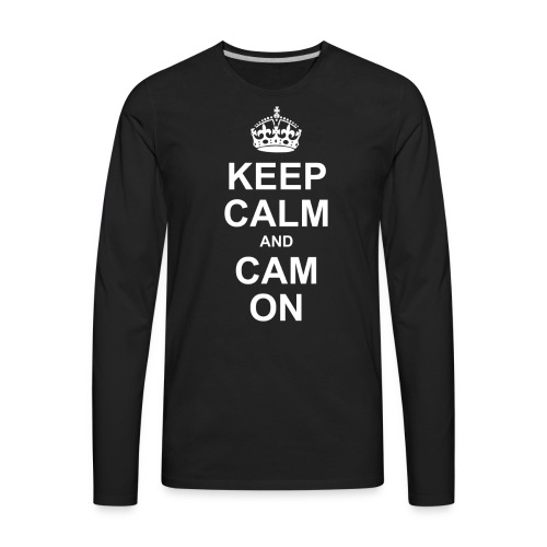 Keep Calm And Cam On - Men's Premium Long Sleeve T-Shirt