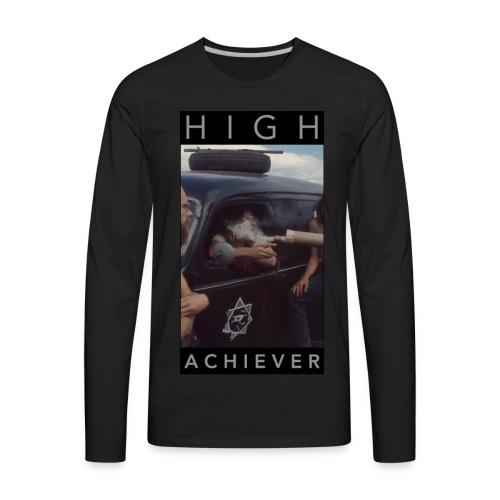 HIGH ACHIEVER - Men's Premium Long Sleeve T-Shirt
