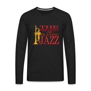 Trumpet T-Shirt - The Simplicity Of Playing Jazz - Men's Premium Long Sleeve T-Shirt