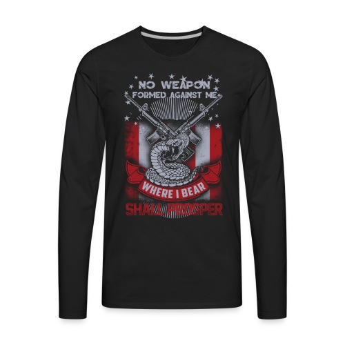 No weapon formed against me shall prosper - Men's Premium Long Sleeve T-Shirt