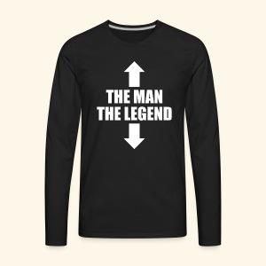 THE MAN THE LEGEND - Men's Premium Long Sleeve T-Shirt