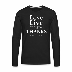 Pastor G Collection - Love Live Give Thanks - Men's Premium Long Sleeve T-Shirt