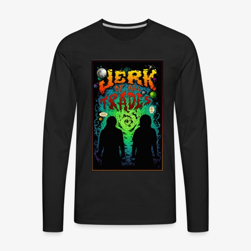 Jerk of all Trades Universal Call Out - Men's Premium Long Sleeve T-Shirt
