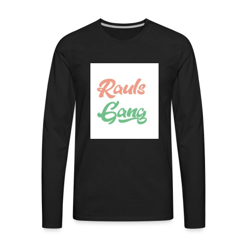 Rauls Gang T-Shirt - Men's Premium Long Sleeve T-Shirt