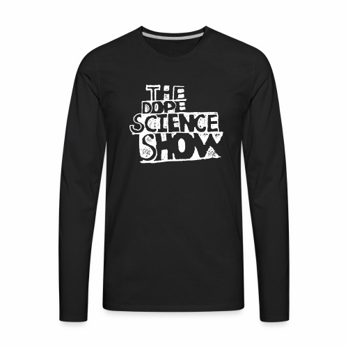 The Dope Science Show - Men's Premium Long Sleeve T-Shirt