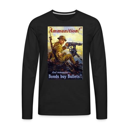 Ammunition! - Men's Premium Long Sleeve T-Shirt