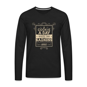 A cookie a day keeps the sadness away T Shirt - Men's Premium Long Sleeve T-Shirt