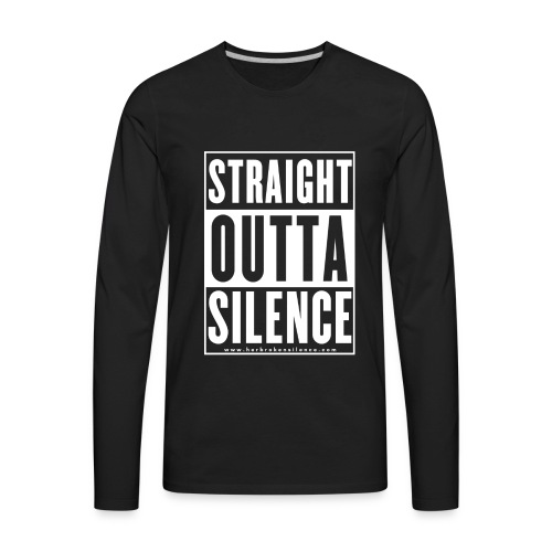 Straight Outta Silence White - Men's Premium Long Sleeve T-Shirt