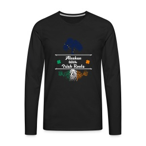 ALASKAN WITH IRISH ROOTS - Men's Premium Long Sleeve T-Shirt