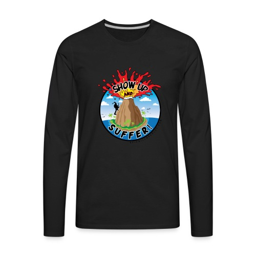 ShowUpandSuffer_Volcano_P4L_colors - Men's Premium Long Sleeve T-Shirt